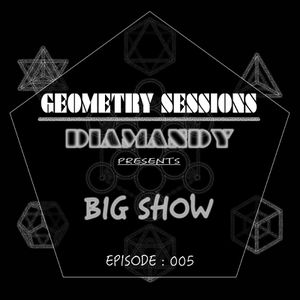Big Show @ Geometry Sessions by Diamandy Radio Show